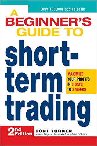 A Beginner's Guide to Short Term Trading: Maximize Your Profits in 3 Days to 3 Weeks