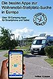 Die besten Apps zur Wohnmobil-Stellplatz-Suche in Europa: Über 20 Camping-Apps für Smartphone und Tablet - tested by UMIWO (German Edition)