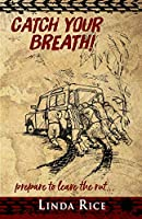 Catch Your Breath!: prepare to leave the rut . . .