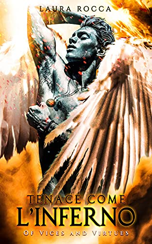 Tenace come l'Inferno (Of Vices and Virtues Vol. 2)