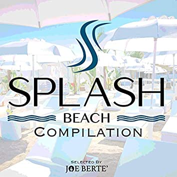 Splash Beach Compilation (Compiled by Joe Berte')