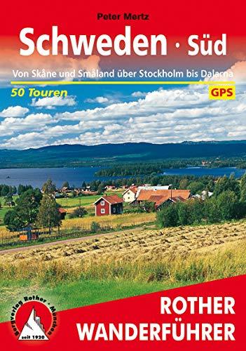 Schweden Süd: Von Skåne und Småland über Stockholm bis Dalarna. 50 Touren. Mit GPS-Tracks. (Rother Wanderführer)
