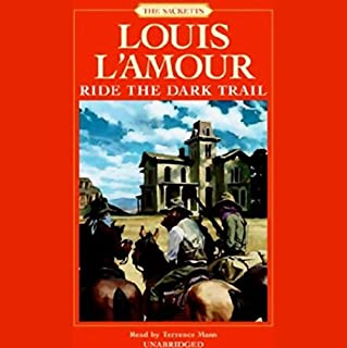 Ride the Dark Trail     The Sacketts, Book 16              Auteur(s):                                                                                                                                 Louis L'Amour                               Narrateur(s):                                                                                                                                 Terrence Mann                      Durée: 5 h et 21 min     1 évaluation     Au global 5,0
