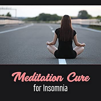 Meditation Cure for Insomnia – Soothing 50 Sounds for Relaxation, Inspire Positive Thinking, Mind Transformation, Reduce Stress