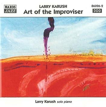 Karush, Larry: Art of the Improviser