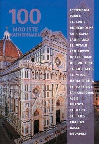 100 Mooiste kathedralen: een reis door 5 continenten