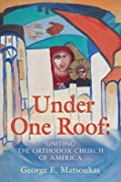 Under One Roof: Uniting the Orthodox Church of America