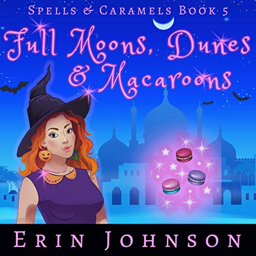 Full Moons, Dunes & Macaroons (A Cozy Witch Mystery) Audiobook By Erin Johnson cover art