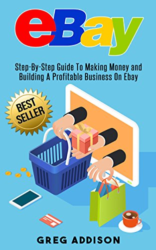 eBay: Step-By-Step Guide To Making Money and Building a Profitable Business on Ebay (Ebay, Private Label) (English Edition) eBook: Addison, Greg: Amazon.es: Tienda Kindle