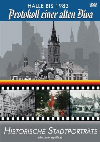 Historische Stadtporträts - Protokoll einer alten Diva - Halle bis 1983