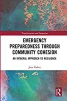 Emergency Preparedness through Community Cohesion: An Integral Approach to Resilience (Transformation and Innovation)
