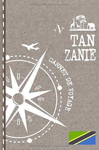 Tanzanie Carnet de Voyage: Cahier de Voyageurs Dot Grid Pointillé A5 - Dotted Journal de bord pour Ecrir. Livre pour l'écriture, dessiner. Souvenirs d'activités vacances - Notebook á points