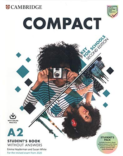 Compact key for schools. For the revised exam from 2020. A2. Student's pack. Per le Scuole superiori. Con espansione online. Con File audio per il download