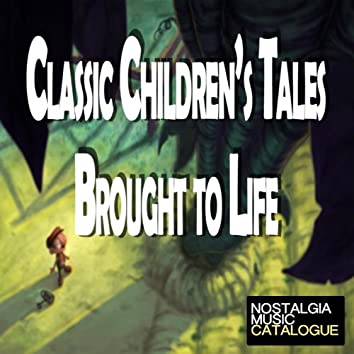 Classic Childrens Tales Brought to Life