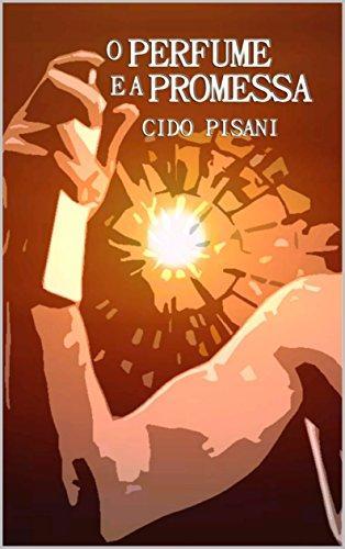 O PERFUME E A PROMESSA (Portuguese Edition)
