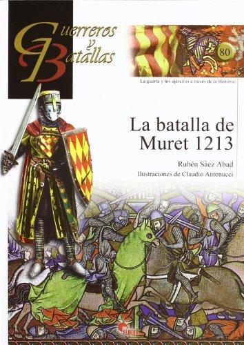 BATALLA DE MURET 1213, LA (Guerreros Y Batallas)