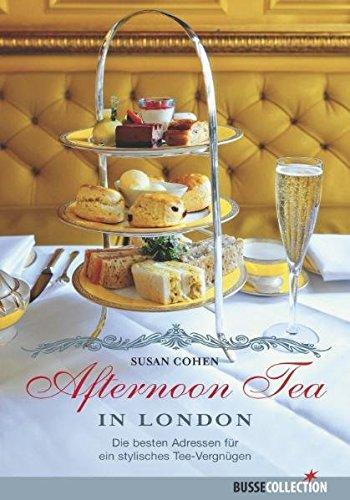 Afternoon Tea in London: Die besten Adressen für ein stylisches Tee-Vergnügen
