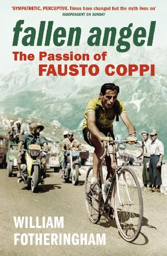 Fallen Angel: The Passion of Fausto Coppi (Yellow Jersey Cycling Classics) (English Edition)
