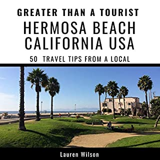 Greater Than a Tourist - Hermosa Beach California USA     50 Travel Tips from a Local              By:                                                                                                                                 Lauren Wilson,                                                                                        Greater Than a Tourist                               Narrated by:                                                                                                                                 E. P. Ventura                      Length: 47 mins     Not rated yet     Overall 0.0