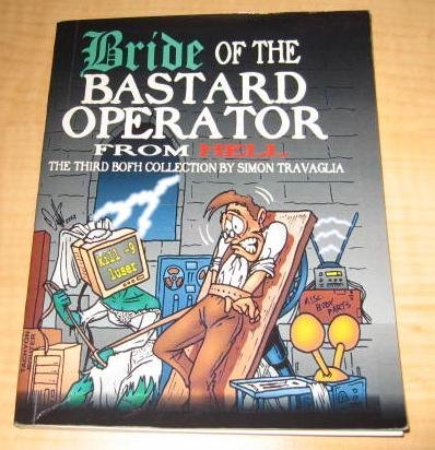 Bride of the Bastard Operator from Hell; The Third BOFH Collection by Simon Travaglia by Simon Travaglia (2002-01-01)