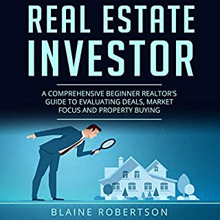 Real Estate Investor: A Comprehensive Beginner Realtor's Guide to Evaluating Deals, Market Focus and Property Buying audiobook cover art