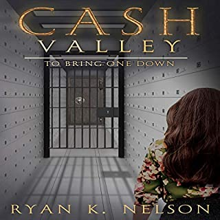 Cash Valley     To Bring One Down              By:                                                                                                                                 Ryan K. Nelson                               Narrated by:                                                                                                                                 Matyas Job Gombos                      Length: 6 hrs and 8 mins     Not rated yet     Overall 0.0
