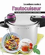 Les meilleures recettes a l'autocuiseur - Des plats délicieux pour tous les jours - faciles et rapides de Jutta Gay
