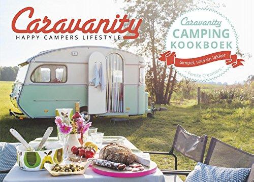 Caravanity camping kookboek: simpel, snel en lekker