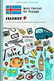 Islande Carnet de Voyage: Journal de bord avec guide pour enfants. Livre de suivis des enregistrements pour l'écriture, dessiner, faire part de la gratitude. Souvenirs d'activités vacances