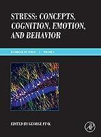 Stress: Concepts, Cognition, Emotion, and Behavior: Handbook of Stress Series, Volume 1 (Handbook in Stress)