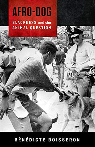 Afro-Dog: Blackness and the Animal Question