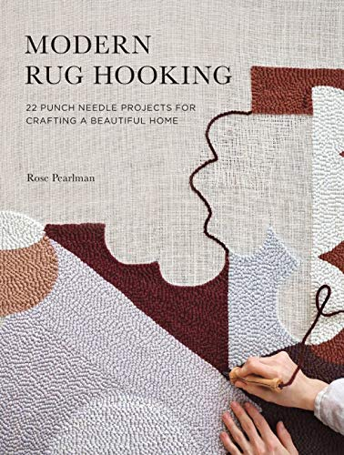 Compare Textbook Prices for Modern Rug Hooking: 22 Punch Needle Projects for Crafting a Beautiful Home Illustrated Edition ISBN 9781611807073 by Pearlman, Rose