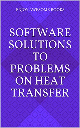 Software Solutions to Problems on Heat Transfer (English
