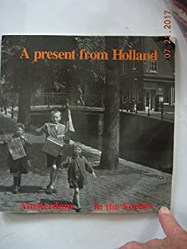 Paperback A Present From Holland - Amsterdam in the Forties Book