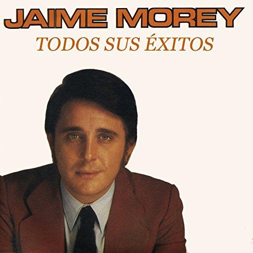 Jaime Morey: Todos Sus Exitos