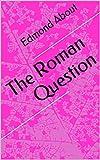 The Roman Question (English Edition)