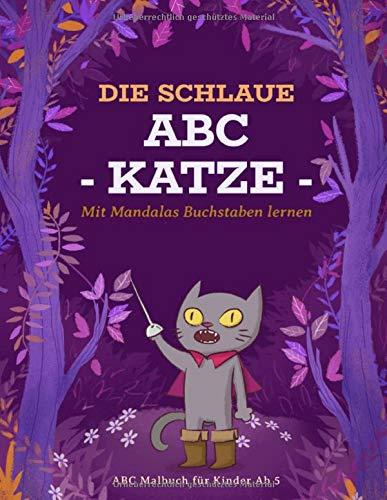 ABC Malbuch: Buchstaben Schreiben Lernen Und Ausmalen Mandalas Für Kinder Ausmalbuch Vorschule Übungshefte Kindergarten Malbücher Ab 5 Jahre