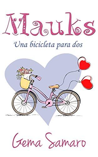 Mauks: Una bicicleta para dos eBook: Samaro, Gema: Amazon.es ...
