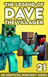 Dave the Villager 21: An Unofficial Minecraft...