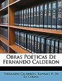 Obras Poéticas De Fernando Calderon (Spanish Edition)