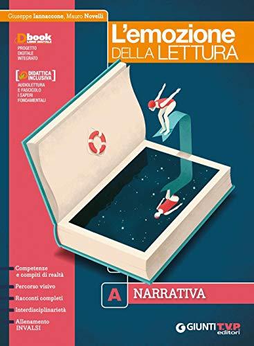 L'emozione della lettura. Con Quaderno di scrittura. Per il biennio delle Scuole superiori. Con ebook. Con espansione online. Narrativa (Vol. A)