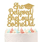 She Believed She Could So She Did Cake Topper, 2021 Graduation Cake Decorations, Congrats Grad 2021 Graduation Party Supplies Gold Glitter.