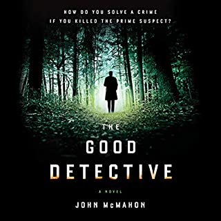 The Good Detective                   By:                                                                                                                                 John McMahon                               Narrated by:                                                                                                                                 Jon Lindstrom                      Length: 8 hrs and 4 mins     48 ratings     Overall 4.3