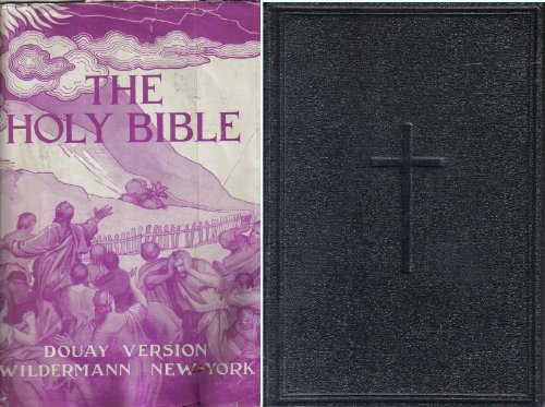 The Holy Bible: Translated from the Latin Vulgate Diligently Compared with the Hebrew, Greek, and Other Editions in Divers Languages