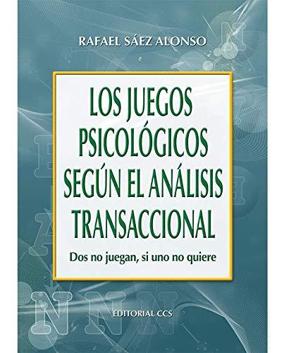 Los Juegos Psicológicos Según El Análisis Transaccional - 1ª Edición: Dos no juegan, si uno no quiere: 21 (Campus)