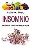 INSOMNIO. Alimentos y Plantas Medicinales: Conoce TODO...