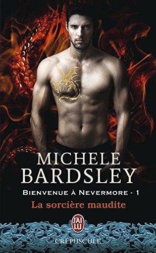 Bienvenue à Nevermore (Tome 1) - La sorcière maudite par [Michele Bardsley, Tiphaine Scheuer]