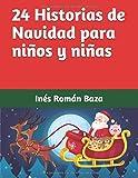24 Historias de Navidad para niños y niñas: Faltan 24 días para Navidad (Historias para niños y niñas)