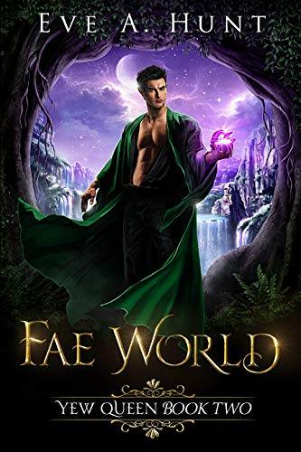 Amazon.com: Fae World: Yew Queen Book Two eBook: Hunt, Eve A ...