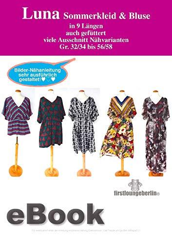 Luna Sommerkleid & Bluse in 9 Längen Gr.32/34-56/58 Schnitt & Anleitung - Kleid Damenkleid Damenbluse Shirt von firstloungeberlin: Sehr ausführliche Nähanleitung mit Schnittmuster zum Sofort-Download